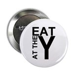 "EAT AT THE Y 2.25"" Button (10 pack)"