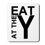 EAT AT THE Y Mousepad