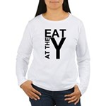 EAT AT THE Y Women's Long Sleeve T-Shirt