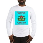 Sweetheart Meet Me Under The Long Sleeve T-Shirt