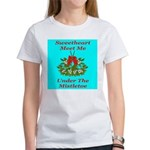 Sweetheart Meet Me Under The Women's T-Shirt
