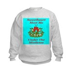 Sweetheart Meet Me Under The Kids Sweatshirt