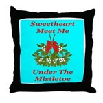 Sweetheart Meet Me Under The Throw Pillow