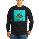 Sweetheart Meet Me Under The Long Sleeve Dark T-S
