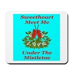 Sweetheart Meet Me Under The Mousepad