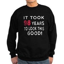 It Took 98 Birthday Designs Sweatshirt