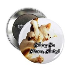 "Hang In There Baby 2.25"" Button"