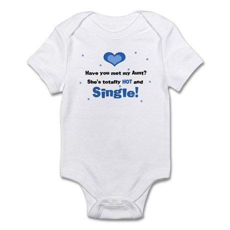 My Hot and Single Aunt Infant Bodysuit