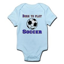 Born To Play Soccer Body Suit