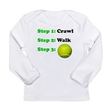 Crawl Walk Tennis Long Sleeve T-Shirt