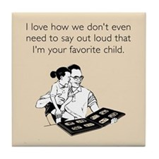 Dad's Favorite Child Tile Coaster