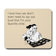 Dad's Favorite Child Mousepad