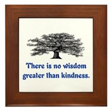 WISDOM GREATER THAN KINDNESS Framed Tile