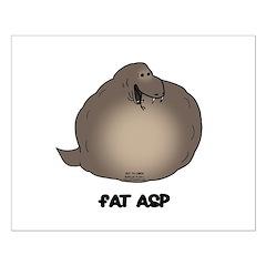 Fat Asp Posters