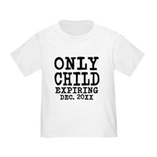 Only Child Expiring T