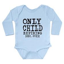 Only Child Expiring Long Sleeve Infant Bodysuit