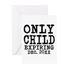 Only Child Expiring Greeting Card