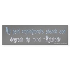 Aristotle Paid Employments Bumper Bumper Sticker