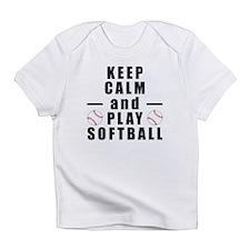 Keep Calm and Play Softball Infant T-Shirt