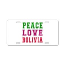 Peace Love Bolivia Aluminum License Plate