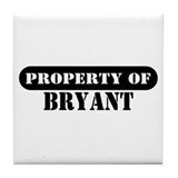Property of Bryant Tile Coaster