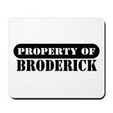 Property of Broderick Mousepad