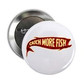 CATCH MORE FISH Button