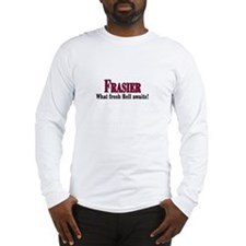 Frasier What Fresh Hell Awaits Long Sleeve T-Shirt