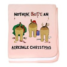 Nothin' Butt An Airedale Xmas baby blanket