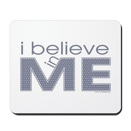 I believe in me Mousepad