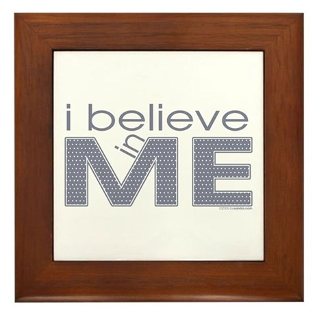 I believe in me Framed Tile
