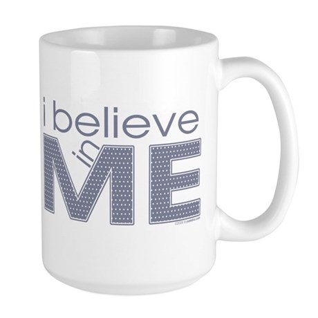 I believe in me Large Mug