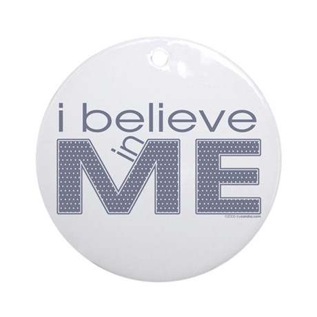 I believe in me Ornament (Round)