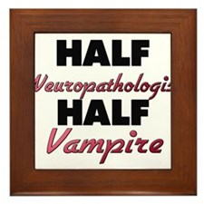 Half Neuropathologist Half Vampire Framed Tile