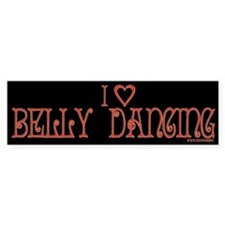 I Love Belly Dancing Bumper Bumper Sticker