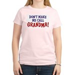 Don't Make Me call Grandma Women's Pink T-Shirt