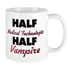 Half Medical Technologist Half Vampire Mugs