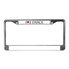 I Love To Dance License Plate Frame