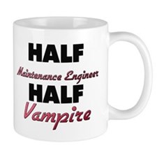 Half Maintenance Engineer Half Vampire Mugs