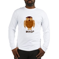 Who Owl Long Sleeve T-Shirt