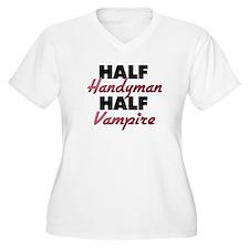 Half Handyman Half Vampire Plus Size T-Shirt