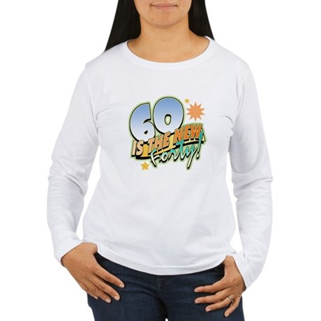 60 New Forty Women's Long Sleeve T-Shirt