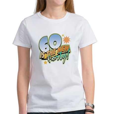 60 New Forty Women's T-Shirt