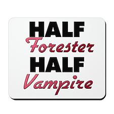 Half Forester Half Vampire Mousepad