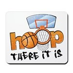 Hoop... There It Is Mousepad