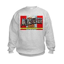 Milwaukee Wisconsin Greetings (Front) Sweatshirt