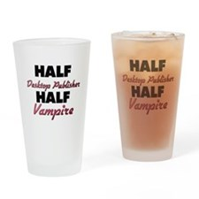 Half Desktop Publisher Half Vampire Drinking Glass