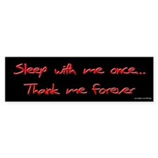 Sleep With Me Once Bumper Bumper Sticker