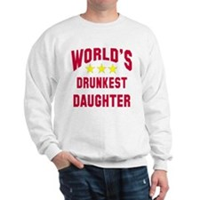 World's Drunkest Daughter Sweatshirt