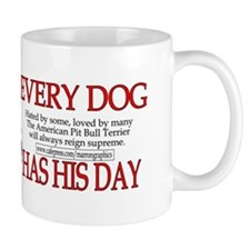 every dog has his day pit bull design Mug